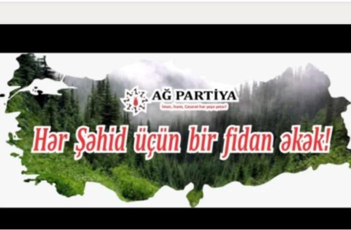 AĞ Partiya Türkiyədə yaşanan meşə yanğınları ilə əlaqədar kampaniya başlatdı